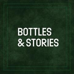 BOTTLES & STORIES