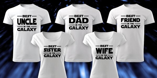 Parádní trička pro ty nejlepší lidi v celé galaxii