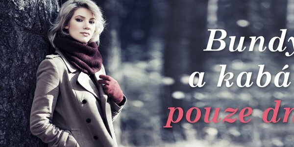 Bundy a kabáty podle vašeho gusta s doručením do 3 dnů
