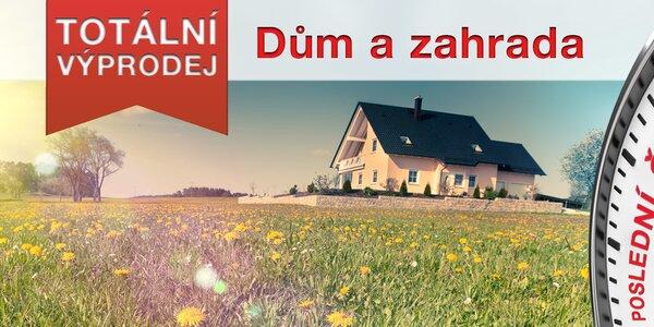 Výprodej - vše pro dům a zahradu!