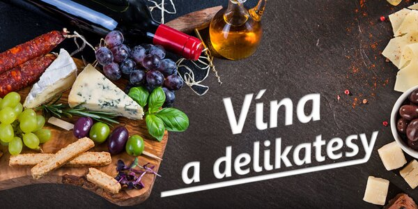 Vína a delikatesy pro lahodnější večery