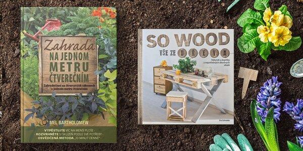 Zahrada na jednom metru čtverečním a Vše ze dřeva
