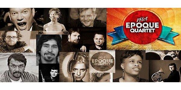 15 let EPOQUE QUARTET s Danem Bártou, Matějem Ruppertem a dalšími hosty
