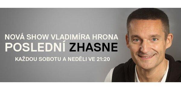 Poslední zhasne! - nový pořad Vladímíra Hrona