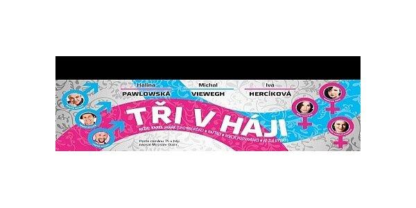 Vstupenky na slavnostní premiéru divadelní komedie Tři v háji v Harfě