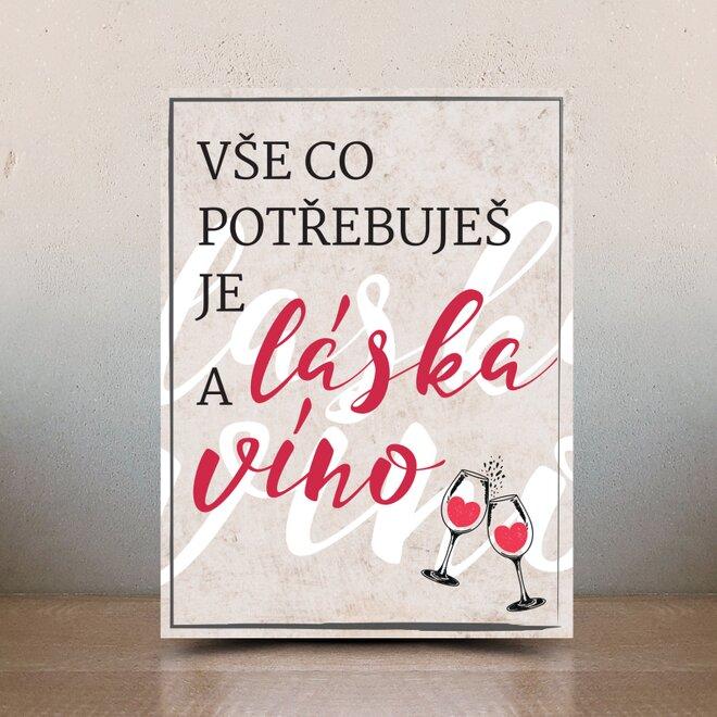Dekorační cedulka: Potřebuješ víno
