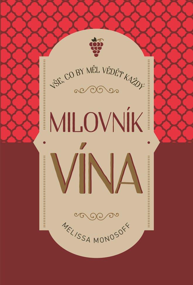 Vše, co by měl vědět každý milovník vína