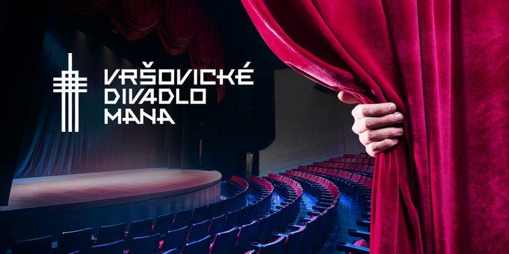 2 vstupenky na vybraná představení Vršovického divadla MANA s 30% slevou