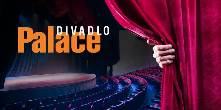 30% nebo 50% sleva na nákup 2 vstupenek na vybraná představení Divadla Palace