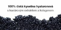 Kyselina hyaluronová v nejvyšší koncentraci 3 % s kaviárem a kolagenem 30 ml